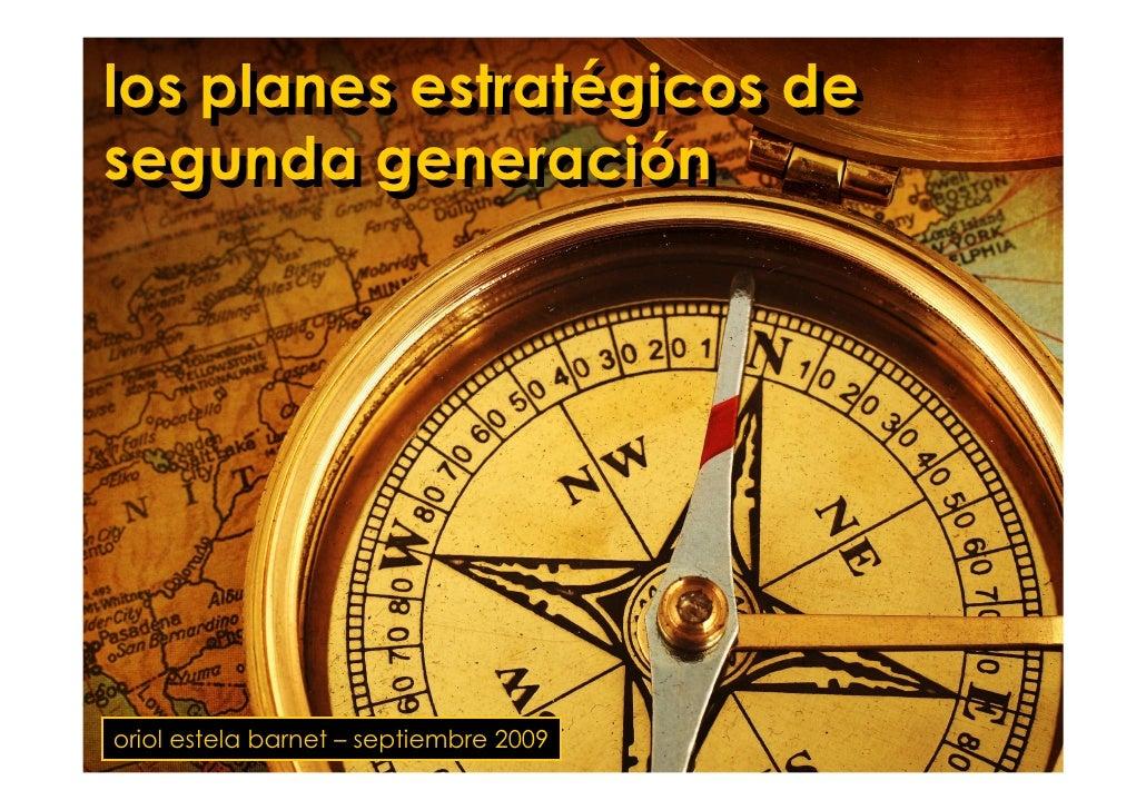 los planes estratégicos de los planes estratégicos de segunda generación segunda generación     oriol estela barnet – sept...