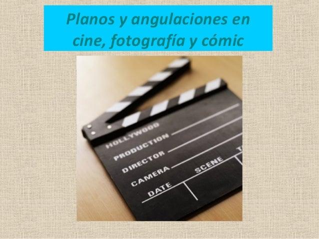 Planos y angulaciones en cine, fotografía y cómic