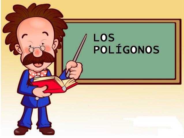 POLÍGONO Un polígono es una figura plana. Está formado por una línea poligonal cerrada.