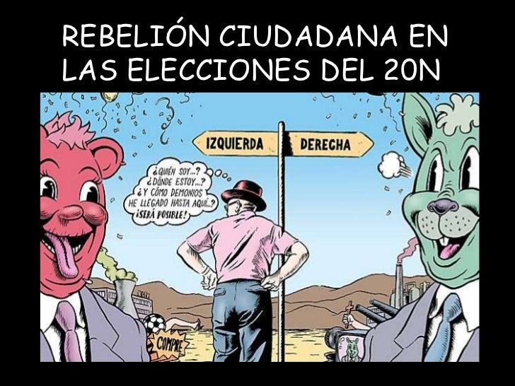 REBELIÓN CIUDADANA ENLAS ELECCIONES DEL 20N