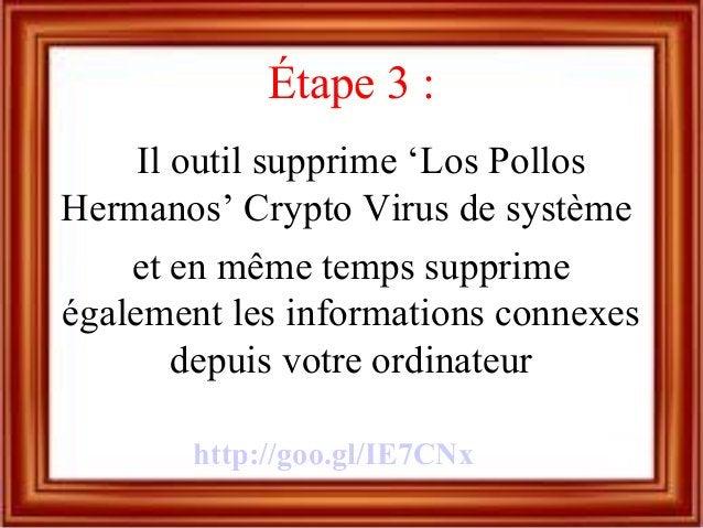 Étape 3 : Il outil supprime 'Los Pollos Hermanos' Crypto Virus de système et en même temps supprime également les informat...