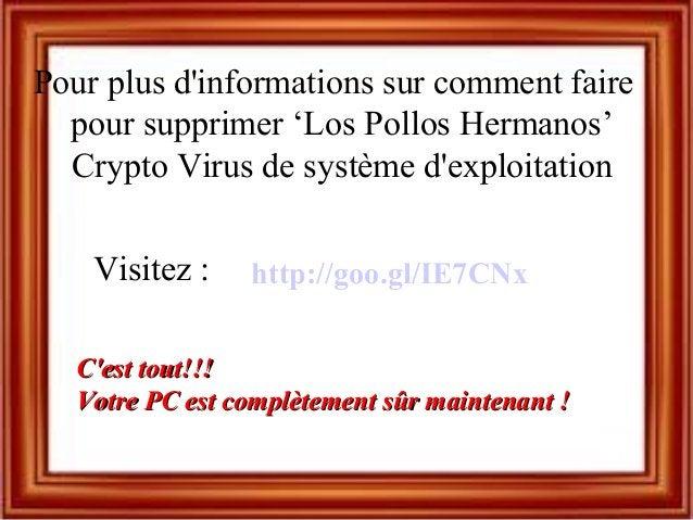 Pour plus d'informations sur comment faire pour supprimer 'Los Pollos Hermanos' Crypto Virus de système d'exploitation htt...
