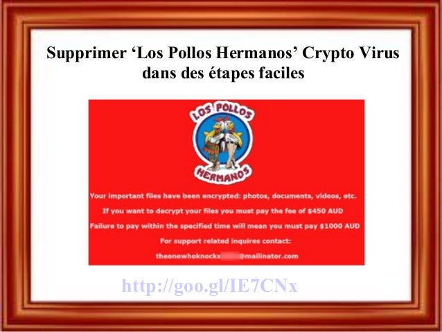 Supprimer 'Los Pollos Hermanos' Crypto Virus dans des étapes faciles http://goo.gl/IE7CNx