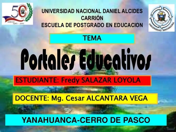UNIVERSIDAD NACIONAL DANIEL ALCIDES                   CARRIÓN      ESCUELA DE POSTGRADO EN EDUCACION                    TE...