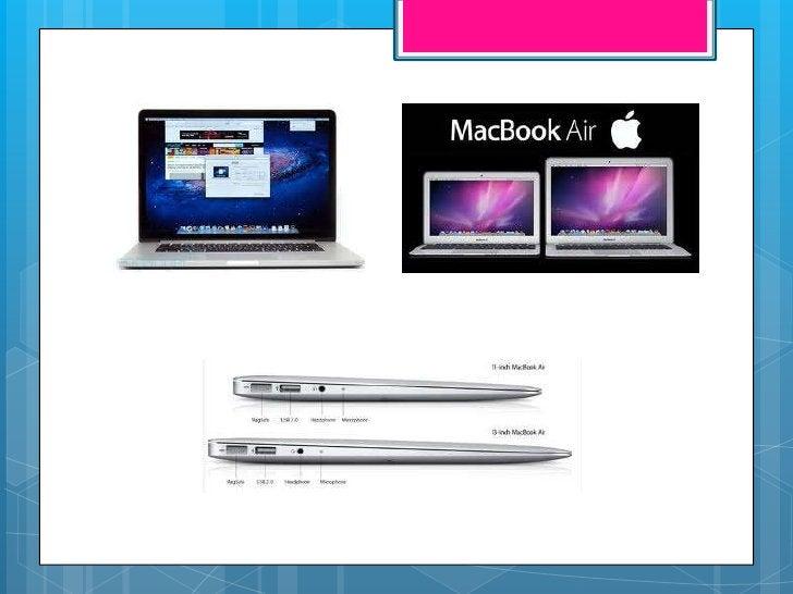 Macbook ventajas: Ausencia  de virus. Su sistema operativo es muy fácil de  manejar. Suele ser mas rápido. Posee un am...
