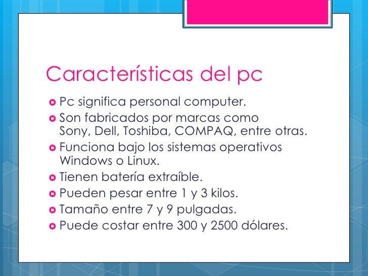 Características del Macbook   Mac, de la abreviatura Macintosh.   Es fabricado por la marca Apple.   Funciona bajo el s...