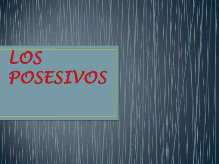 • Cuando los posesivos aparecen delante del sustantivo,  funciona como determinante• Cuando los posesivos aparecen detrás ...
