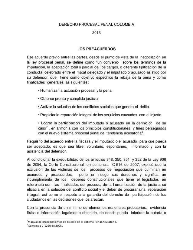 DERECHO PROCESAL PENAL COLOMBIA 2013  LOS PREACUERDOS Ese acuerdo previo entre las partes, desde el punto de vista de la n...