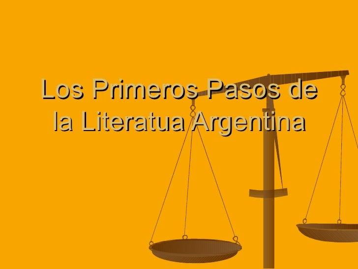 Los Primeros Pasos de la Literatua Argentina