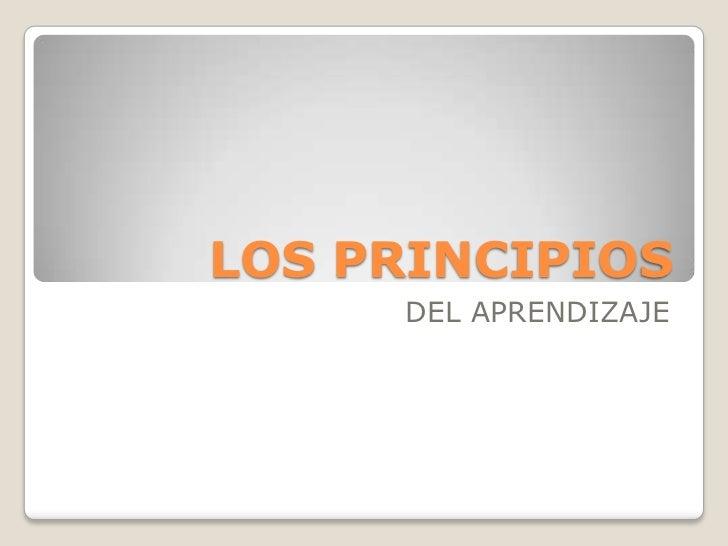 LOS PRINCIPIOS<br />DEL APRENDIZAJE<br />