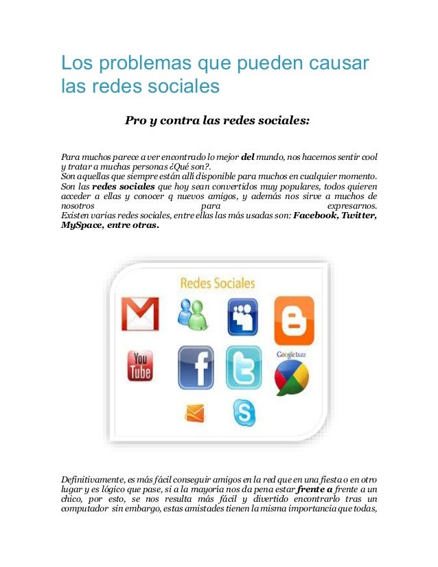 Los problemas que pueden causar  las redes sociales  Pro y contra las redes sociales:  Para muchos parece a ver encontrado...