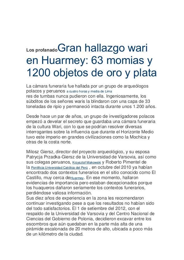Los profanadoGran hallazgo wari en Huarmey: 63 momias y 1200 objetos de oro y plata La cámara funeraria fue hallada por un...