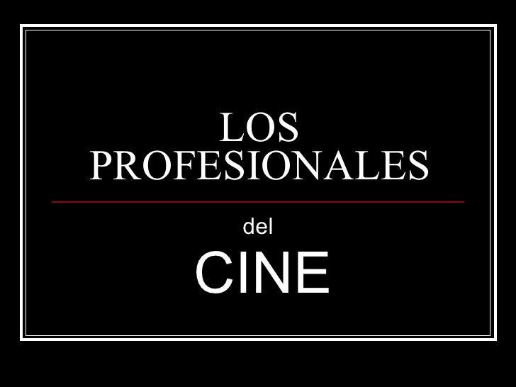 LOS PROFESIONALES del CINE
