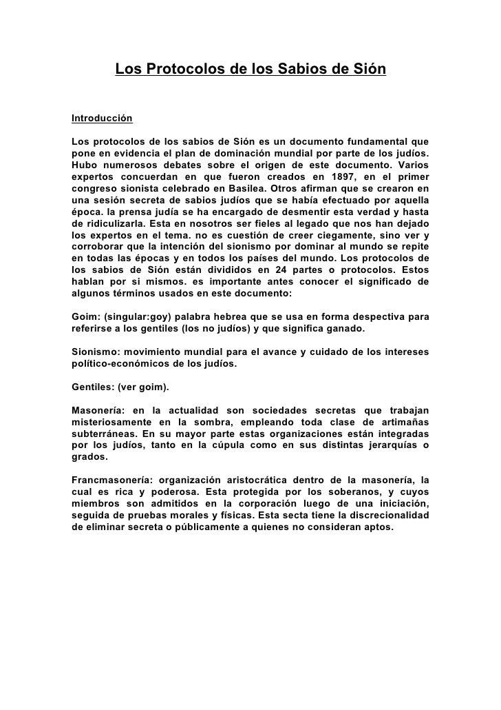 Los Protocolos de los Sabios de Sión   Introducción  Los protocolos de los sabios de Sión es un documento fundamental que ...