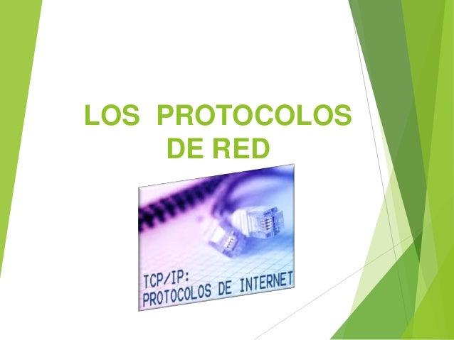 LOS PROTOCOLOS DE RED