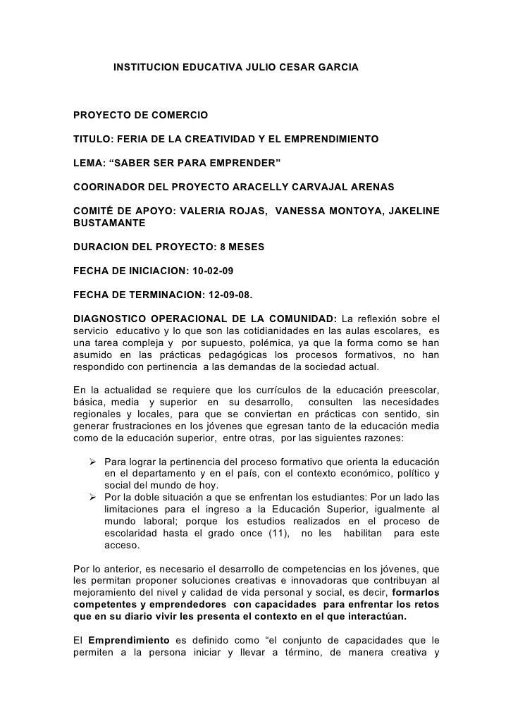 INSTITUCION EDUCATIVA JULIO CESAR GARCIA    PROYECTO DE COMERCIO  TITULO: FERIA DE LA CREATIVIDAD Y EL EMPRENDIMIENTO  LEM...