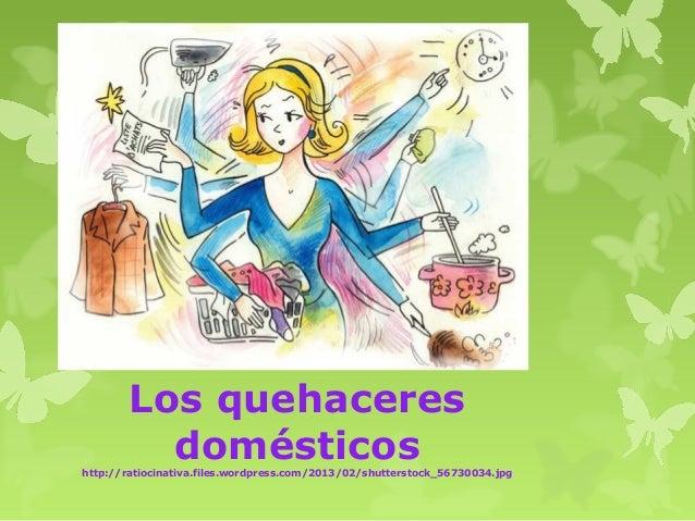 Los quehaceres domésticos  http://ratiocinativa.files.wordpress.com/2013/02/shutterstock_56730034.jpg