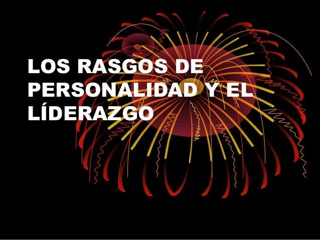 LOS RASGOS DEPERSONALIDAD Y ELLÍDERAZGO