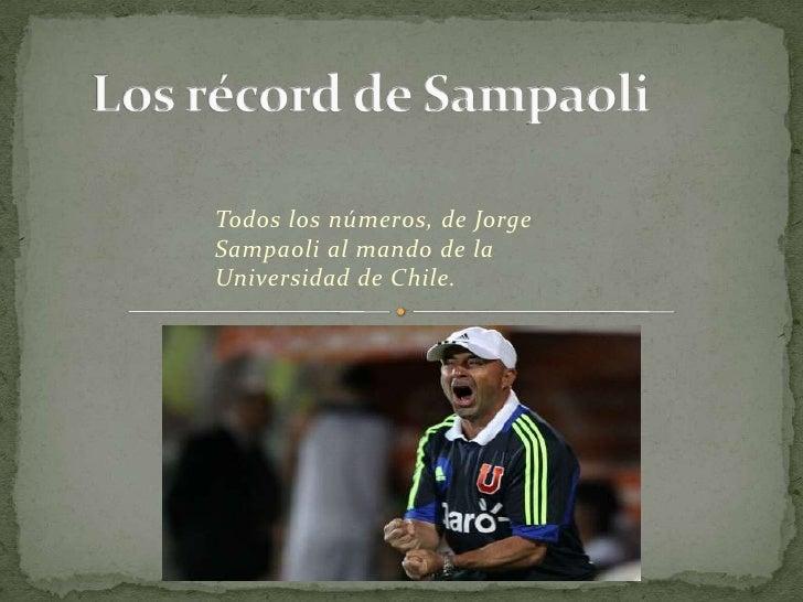 Todos los números, de JorgeSampaoli al mando de laUniversidad de Chile.