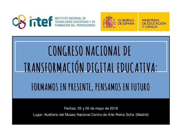 Fechas:25y26demayode2018 Lugar:AuditoriodelMuseoNacionalCentrodeArteReinaSofía(Madrid) CONGRESO NACIONAL ...