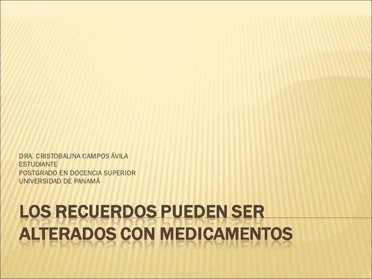 DRA. CRISTOBALINA CAMPOS ÁVILA ESTUDIANTE POSTGRADO EN DOCENCIA SUPERIOR UNIVERSIDAD DE PANAMÁ