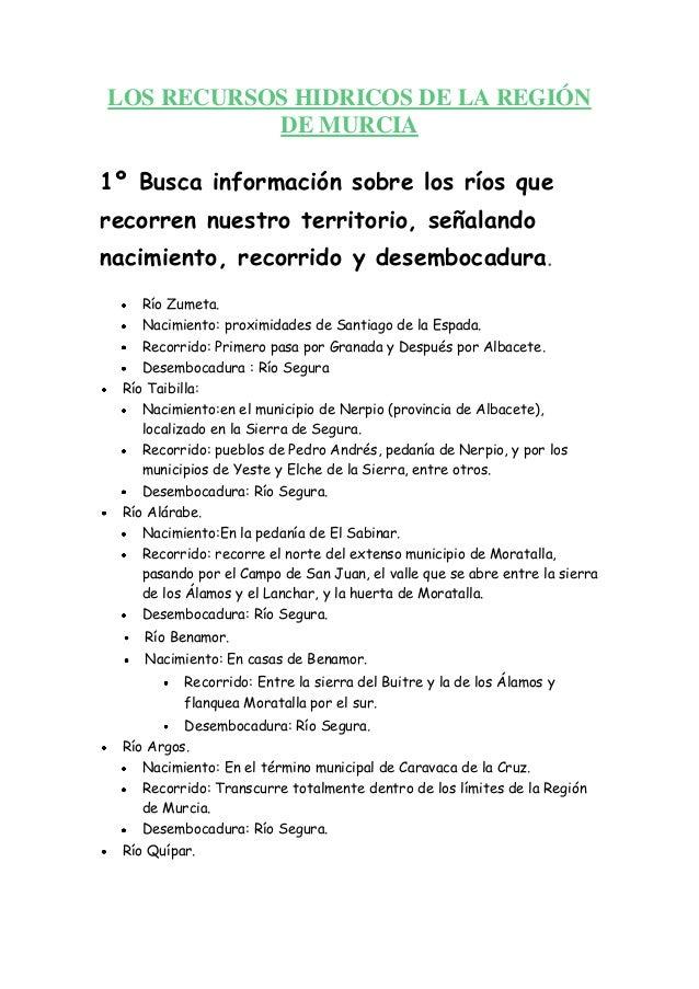 LOS RECURSOS HIDRICOS DE LA REGIÓN DE MURCIA 1º Busca información sobre los ríos que recorren nuestro territorio, señaland...