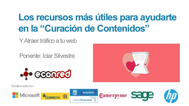 """@econred #webinareconred Los recursos más útiles para ayudarte en la """"Curación de Contenidos"""" YAtraer tráfico a tu web Pon..."""