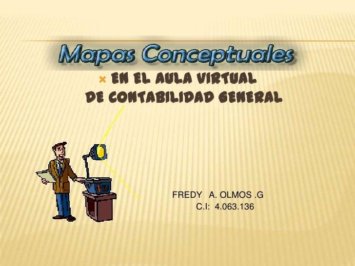 LA CONTABILIDAD GENERAL                        OBJETIVO                        GENERALDETERMINA   LA SITUACION ECONOMICA Y...