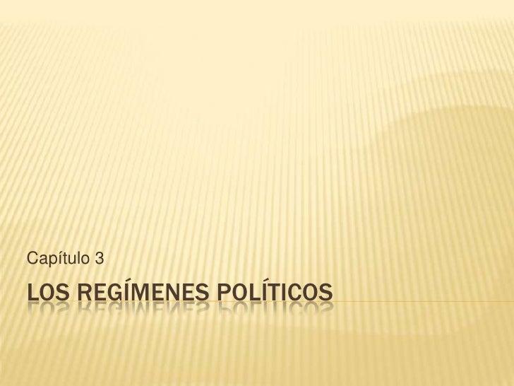 Los Regímenes políticos<br />Capítulo 3<br />
