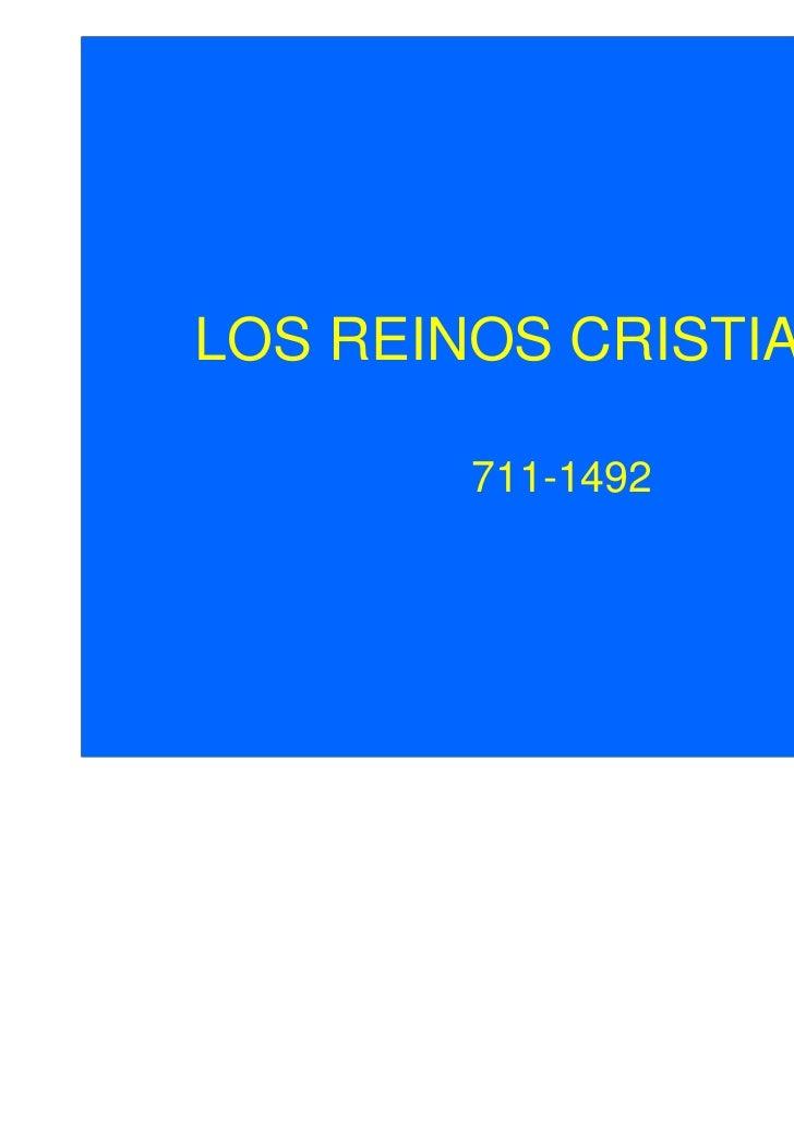 LOS REINOS CRISTIANOS       711-1492