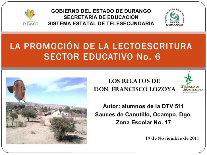 Autor: alumnos de la DTV 511 Sauces de Canutillo, Ocampo, Dgo. Zona Escolar No. 17 19 de Noviembre de 2011 LA PROMOCIÓN DE...