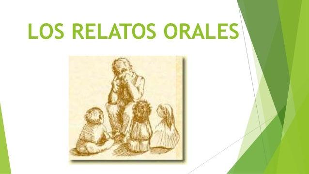 LOS RELATOS ORALES