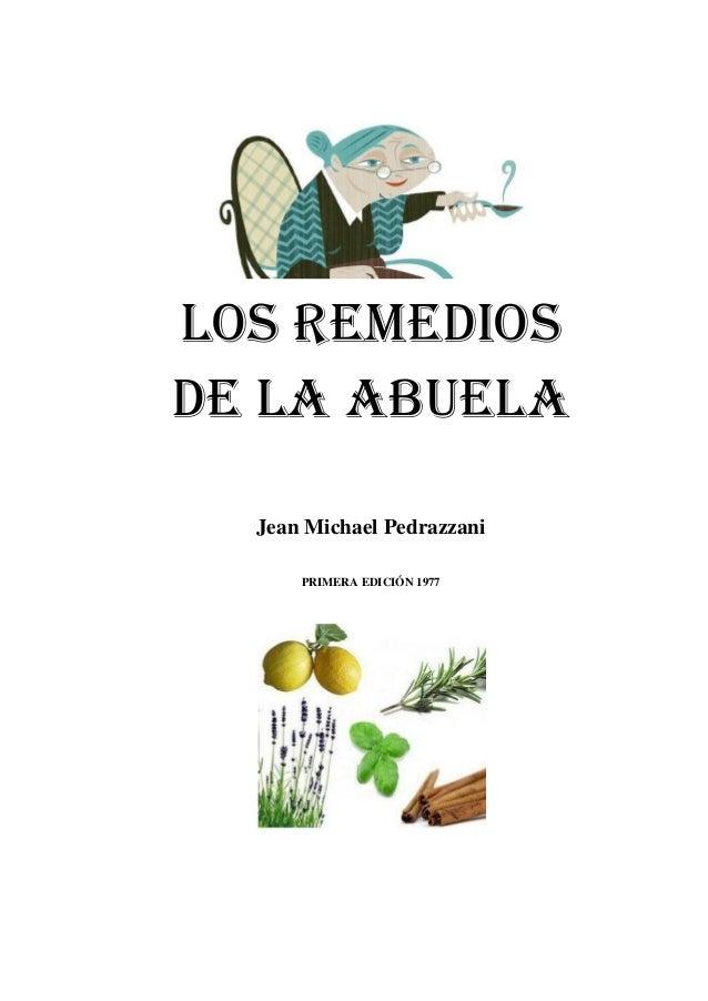 LOS REMEDIOS DE LA ABUELA Jean Michael Pedrazzani PRIMERA EDICIÓN 1977