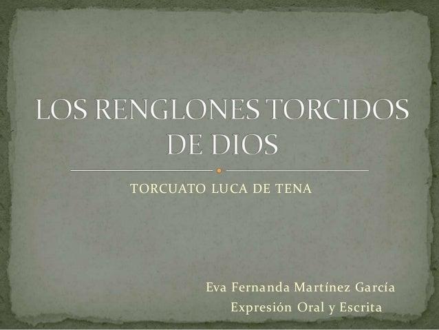 TORCUATO LUCA DE TENA Eva Fernanda Martínez García Expresión Oral y Escrita