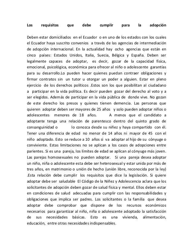 Los     requisitos     que      debe      cumplir      para     la     adopciónDeben estar domiciliados en el Ecuador o en...