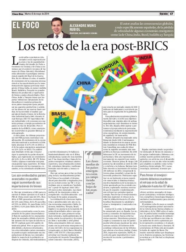 Martes 6 de mayo de 2014 17Cinco Días Opinión que crearía un mercado común de 800 millones de habitantes y serviría de pa-...