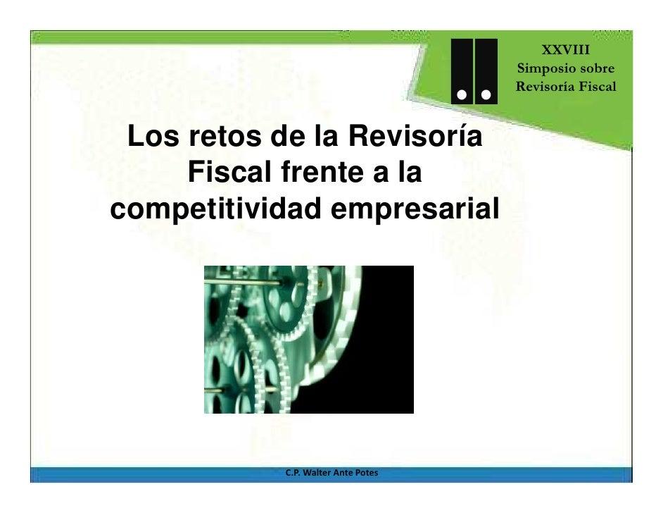 XXVIII                                    Simposio sobre                                    Revisoría Fiscal Los retos de ...