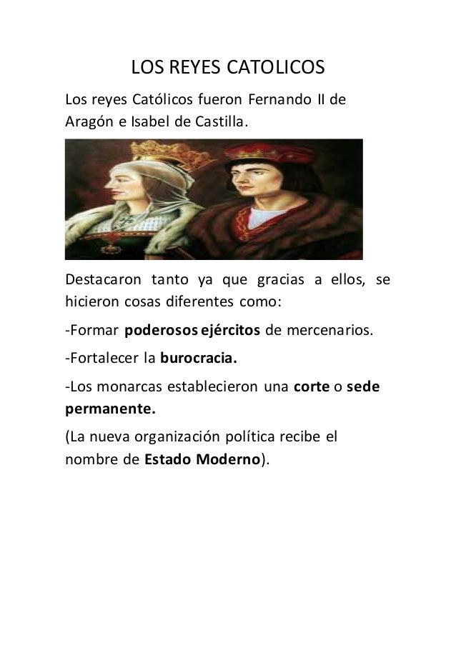 LOS REYES CATOLICOS Los reyes Católicos fueron Fernando II de Aragón e Isabel de Castilla. Destacaron tanto ya que gracias...