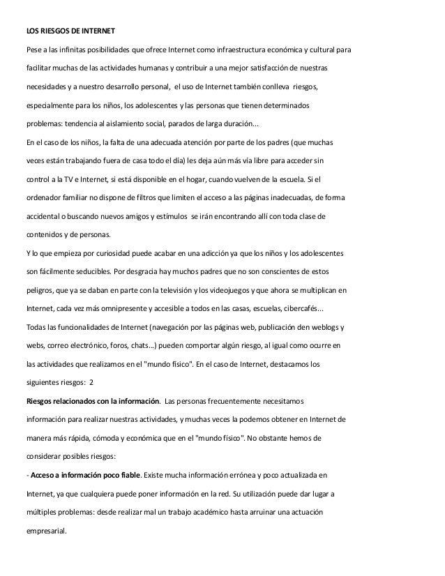 LOS RIESGOS DE INTERNET Pese a las infinitas posibilidades que ofrece Internet como infraestructura económica y cultural p...