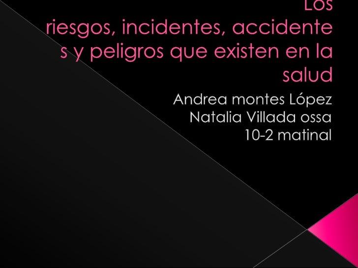 ¿Que es un riesgo? Clases de riesgos ¿Qué es un incidente? ¿Qué es un accidente? ¿Qué es un peligro?