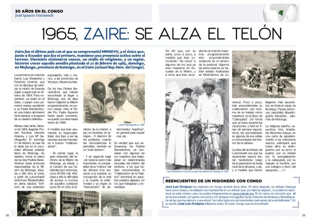 so AÑOS EN EL CONGO José Ignacio Iturmendi  i965, ZAIRE:  SE ALZA EL TELÓ  Zaire fue el último país con el que se comprome...