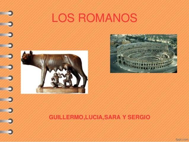 LOS ROMANOS GUILLERMO,LUCIA,SARA Y SERGIO