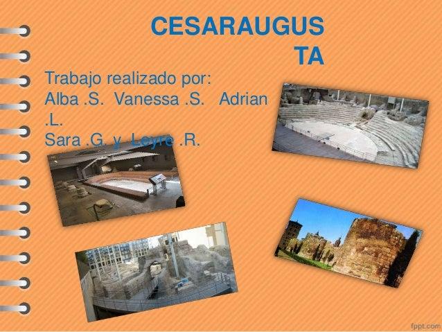CESARAUGUS TA Trabajo realizado por: Alba .S. Vanessa .S. Adrian .L. Sara .G. y Leyre .R.