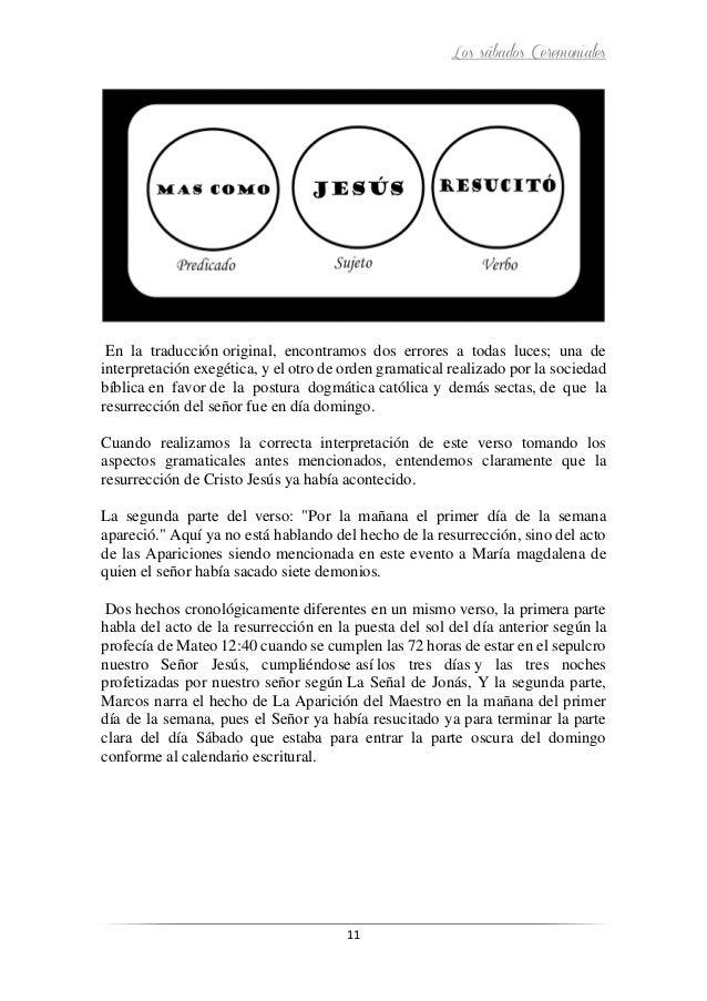Los sábados Ceremoniales 11 En la traducción original, encontramos dos errores a todas luces; una de interpretación exegét...