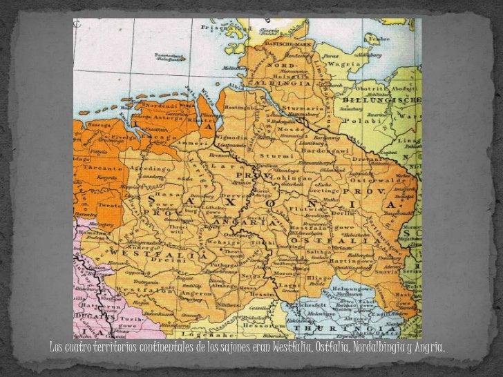 Sus modernos descendientes en la Baja Sajonia y Westfalia y  otros Estados alemanes son   considerados étnicamente alemane...