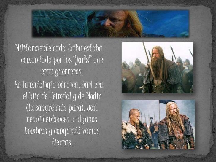 """Militarmente cada tribu estaba  comandada por los """"jarls"""" que           eran guerreros.En la mitología nórdica, Jarl era  ..."""