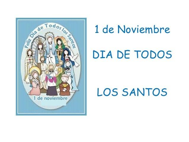 1 de Noviembre  DIA DE TODOS  LOS SANTOS