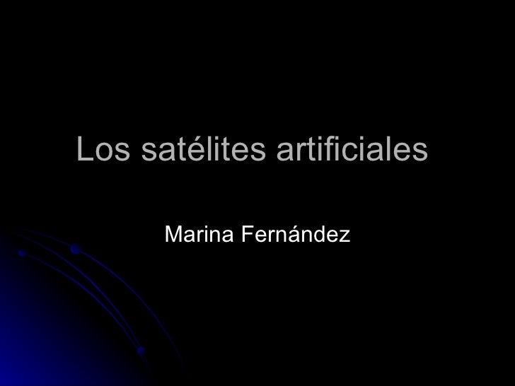 Los satélites artificiales  Marina Fernández
