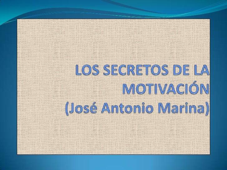 José Antonio Marina           (Toledo, 1939)Es probablemente el más conocido de los pensadoresespañoles de la actualidad. ...