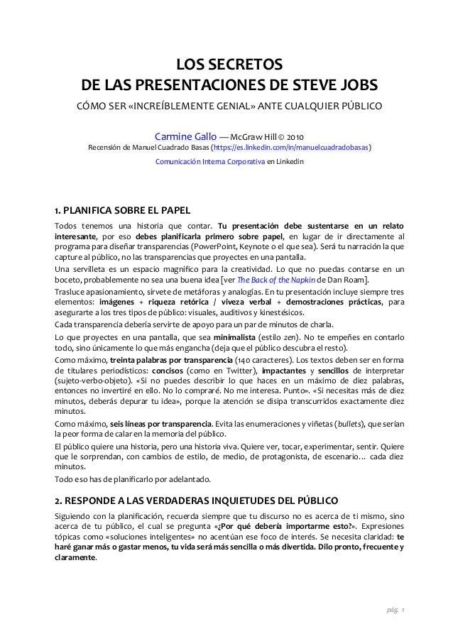 pág. 1 LOS SECRETOS DE LAS PRESENTACIONES DE STEVE JOBS CÓMO SER «INCREÍBLEMENTE GENIAL» ANTE CUALQUIER PÚBLICO Carmine Ga...